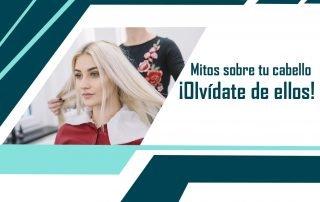 banner artículo mitos sobre tu cabello